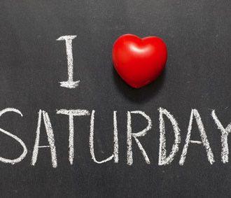 We love Saturday!